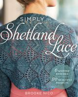 Simply Shetland Lace : 6 Knitted Stitches, 20 Beautiful Projects