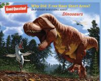 Why Did T. Rex Have Short Arms