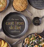 The New Cast Iron Skillet Cookbook