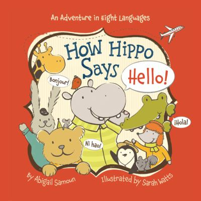 "Book Cover - How Hippo says hello! : an adventure in eight languages "" title=""View this item in the library catalogue"