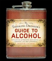 The Thinking Drinker's Guide to Alcohol
