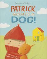 Patrick Wants A Dog!