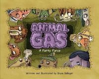 Animal Gas : A Farty Farce