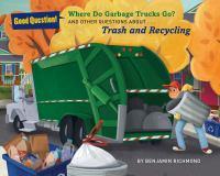 Where Do Garbage Trucks Go?