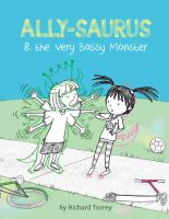 Ally-saurus and the Very Bossy Monster