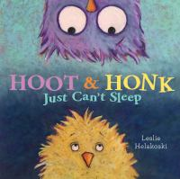 Hoot & Honk Just Can't Sleep