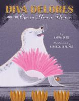 Diva Delores and the Opera House Mouse