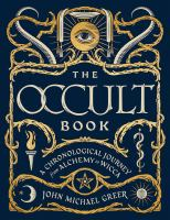 The Occult Book A Chronological Journey from Alchemy to Wicca.