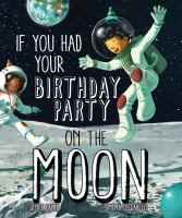 If You Had your Birthday Party on the Moon