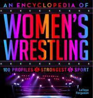An Encyclopedia of Women|s Wrestling