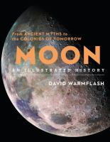 Moon : an illustrated history ; from ancient myths to the colonies of tomorrow