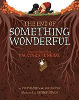 The End of Something Wonderful