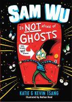Sam Wu Is Not Afraid of Ghosts