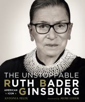 The Unstoppable Ruth Bader Ginsburg