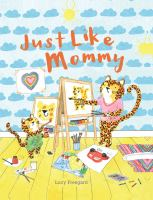 Just Like Mommy