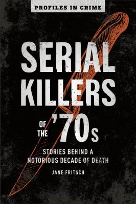 Serial Killers of the '70s
