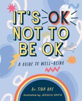 It's ok not to be ok : a guide to well-being