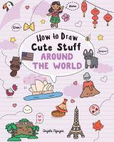 How to Draw Cute Stuff Around the World