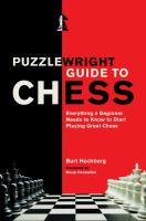 Puzzlewright guide to chess : everything a beginner needs to know to start playing great chess