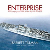 Enterprise : [sound recording (unabridged book on CD)] America's fightingest ship and the men who helped win World War II
