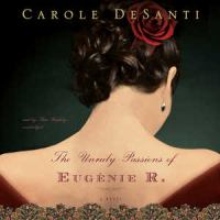 The Unruly Passions of Eugénie R