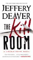 The Kill Room : A Lincoln Rhyme Novel