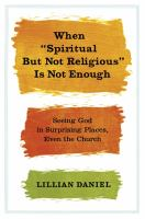 """When """"spiritual but Not Religious"""" Is Not Enough"""