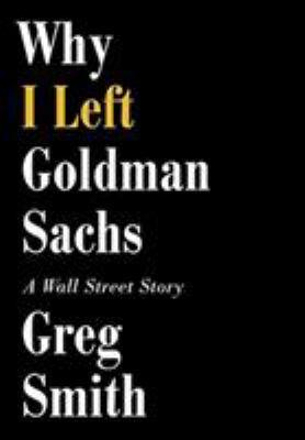 Cover image for Why I Left Goldman Sachs