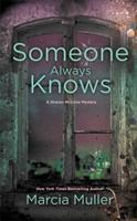 Someone Always Knows