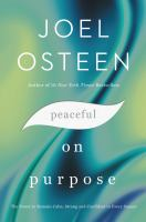 PEACEFUL ON PURPOSE : SECRETS OF A STRESS-FREE AND PRODUCTIVE LIFE