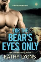 For the Bear's Eyes Only