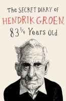 The Secret Diary of Hendrik Groen, 83 1/4 Years Old