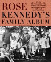 Rose Kennedy's Family Album