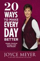 Media Cover for 20 Ways to Make Every Day Better : Simple, Practical Changes with Real Results