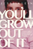 You'll Grow Out of It