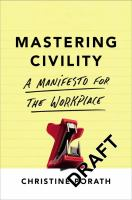 Mastering civility : a manifesto for the workplace