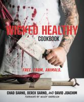 The wicked healthy cookbook : free from animals