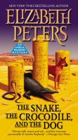 The Snake, the Crocodile, and the Dog : An Amelia Peabody Mystery