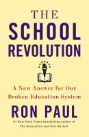 The school revolution : a new answer for our broken education system