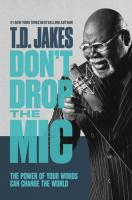 Don't Drop The MIC: The Power Of Your Words Can Change The World