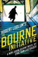 "Robert Ludlum's The Bourne Initiative ""BESTSELLERS"""