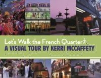 Let's Walk the French Quarter