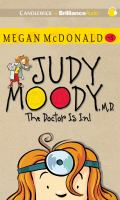 Judy Moody M.D., the Doctor Is In!