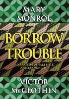 Borrow Trouble