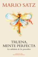 Truena, mente perfecta (thunder, perfect mind--the wisdom of proverbs)
