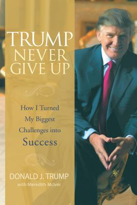 Cover image for Trump Never Give up