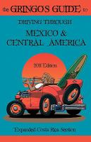 The Gringo's Guide to Driving Though Mexico & Central America