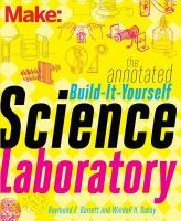 Make: the Annotated Build-it-yourself Science Laboratory
