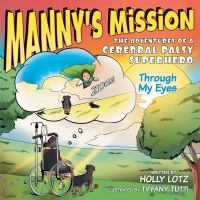 Manny's Mission, the Adventures of A Cerebral Palsy Superhero
