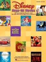 Disney Mega-Hit Movies : 38 Contemporary Classics From the Little Mermaid to High School Musical 2